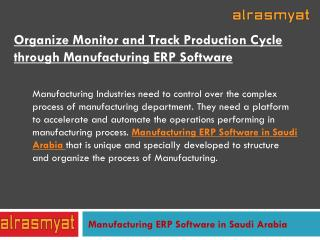 Rule Over Your Production Cycle by Using Manufacturing ERP Software in Saudi Arabia