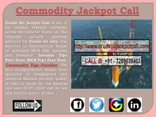 Intraday Tips Free Trial, MCX Tips Free Trial, Commodity Tips Provider