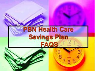 PBN Health Care Savings Plan FAQS