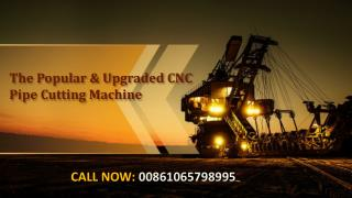 The Popular & Upgraded CNC Pipe Cutting Machine