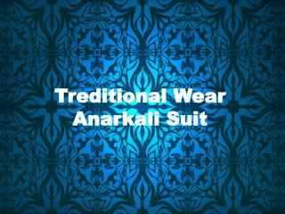 Treditional Wear Anarkali Suit