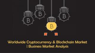 Worldwide Cryptocurrency and Blockchain Market (2016-2022) | Business Services Market Reports