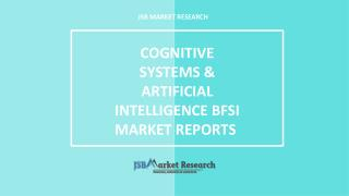 Cognitive Systems and Artificial Intelligence BFSI Market Reports