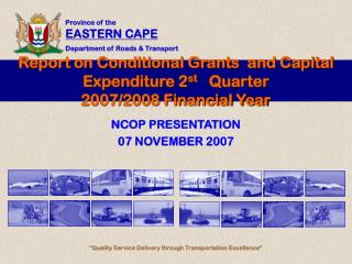 Report on Conditional Grants  and Capital Expenditure 2 st    Quarter 2007/2008 Financial Year