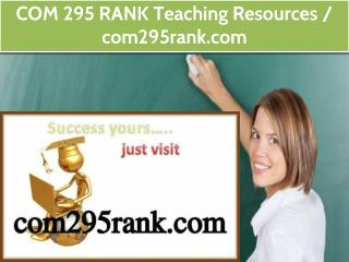 COM 295 RANK Teaching Resources / com295rank.com