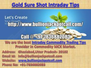 Gold Sure Shot Intraday Tips - Intraday Commodity Trading Tips with Maximum Profit
