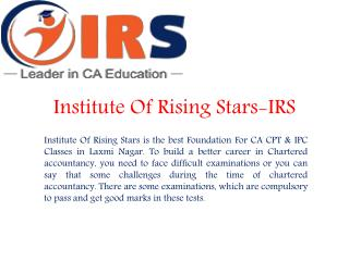 Best Foundation For CA CPT & IPC Classes in Laxmi Nagar with IRS Coaching