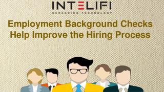 Employment Background Checks Help Improve the Hiring Process