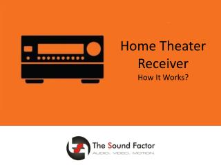 Home Theater Receiver - How It Works