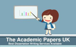 Dissertation Writing Services by The Academic Papers UK