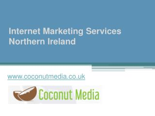 Internet Marketing Services Northern Ireland - www.coconutmedia.co.uk