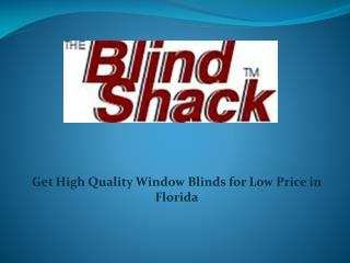 Get High Quality Window Blinds for Low Price in Florida
