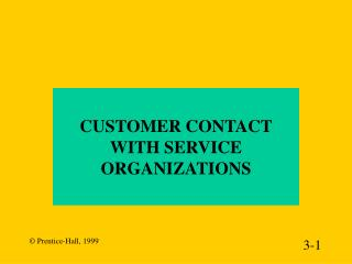CUSTOMER CONTACT WITH SERVICE ORGANIZATIONS