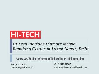 Hi Tech Provides Ultimate Mobile Repairing Course in Laxmi Nagar, Delhi