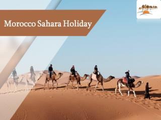 Explore Amusing Travel Experience With Morocco Sahara Holiday
