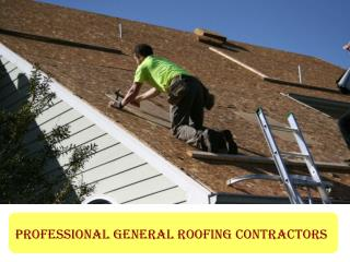 Professional General Roofing Contractors