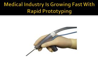 Medical Industry Is Growing Fast With Rapid Prototyping