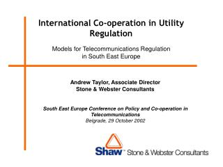 International Co-operation in Utility Regulation Models for Telecommunications Regulation in South East Europe