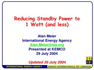Reducing Standby Power to  1 Watt (and less)