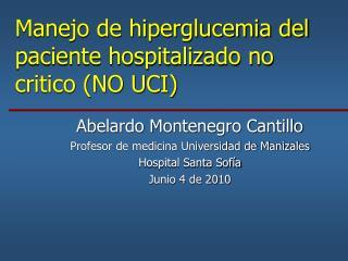 Manejo de hiperglucemia del paciente hospitalizado no critico (NO UCI)