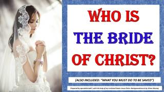 WHO IS THE BRIDE OF CHRIST. Includes WHAT YOU MUST DO TO BE SAVED