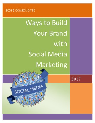 7 Powerful Ways to Build Your Brand with Social Media Marketing