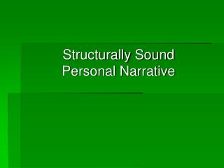 Structurally Sound Personal Narrative