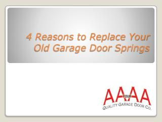 4 Reasons to Replace Your Old Garage Door Springs