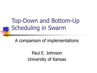 Top-Down and Bottom-Up Scheduling in Swarm