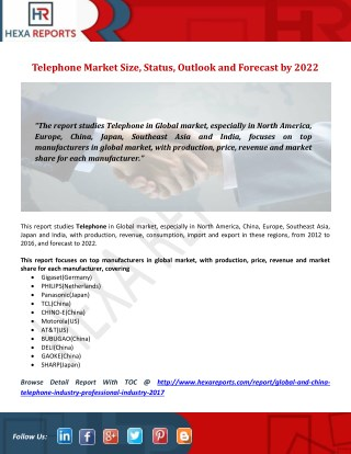 Telephone Market Size, Status, Outlook and Forecast by 2022