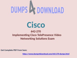 100% Passing Guarantee Free 642-270 Cisco Exam Dumps