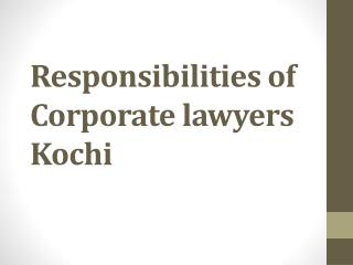 Responsibilities of Corporate lawyers Kochi