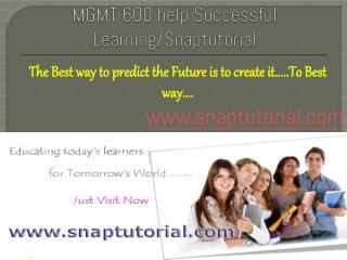 MGMT 600 help Successful Learning/Snaptutorial