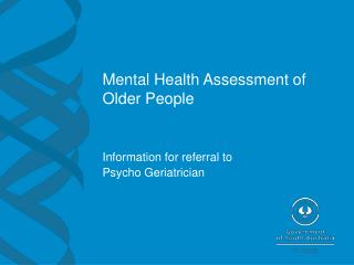 Mental Health Assessment of  Older People