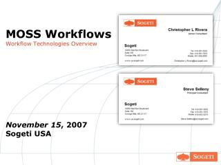 MOSS Workflows Workflow Technologies Overview      November 15, 2007 Sogeti USA