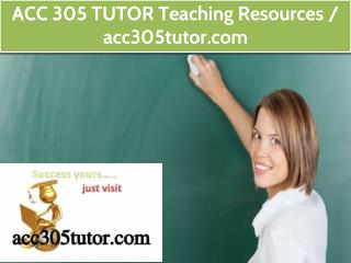 ACC 305 TUTOR Teaching Resources / acc305tutor.com