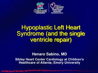 Hypoplastic Left Heart Syndrome (and the single ventricle repair)