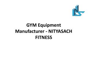 GYM Equipment Manufacturer - NITYASACH FITNESS