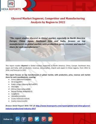 Glycerol Market Segment, Competitor and Manufacturing Analysis by Region to 2022