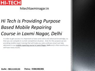 Hi Tech is Providing Purpose Based Mobile Repairing Course in Laxmi Nagar, Delhi