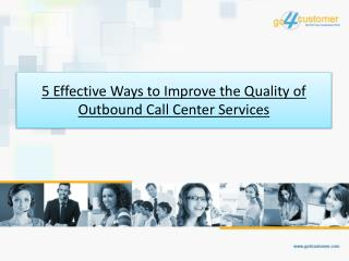 5 Effective Ways to Improve the Quality of Outbound Call Center Services