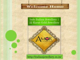 Italian Jewellery - 22 Karat Gold Jewellery in India