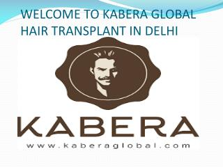 WELCOME TO KABERA GLOBAL Hair Transplant in Delhi