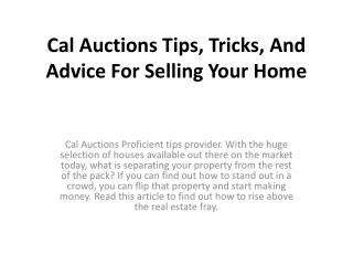 Cal Auctions Tips, Tricks, And Advice For Selling Your Home