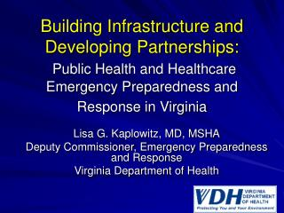 Building Infrastructure and Developing Partnerships: Public Health and Healthcare Emergency Preparedness and Response in