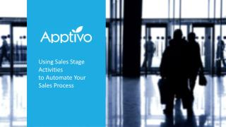 Using Sales Stage Activities to Automate Your Sales Process