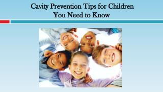 Cavity Prevention Tips for Children You Need to Know