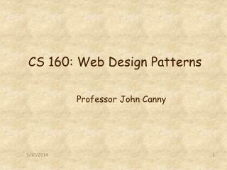 CS 160: Web Design Patterns
