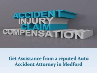 Get Assistance from a reputed Auto Accident Attorney in Medford