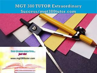 MGT 380 TUTOR Extraordinary Success/mgt380tutor.com